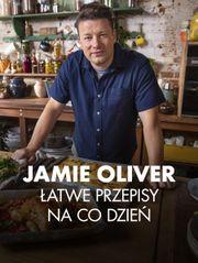 Jamie Oliver - łatwe przepisy na co dzień