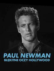Paul Newman: błękitne oczy Hollywood