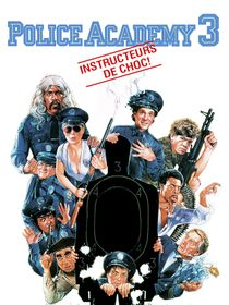 Police Academy 3 : instructeurs de choc