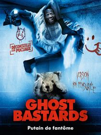 Ghost Bastards, putain de fantômes
