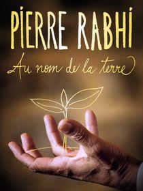 Pierre Rabhi, au nom de la terre