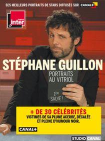 Stéphane Guillon, portraits au vitriol