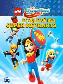 Lego DC Super Hero Girls : Le collège des super méchants