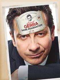 Laurent Gerra «Sans modération»