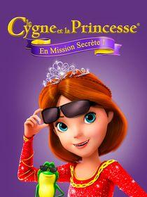 Le cygne et la princesse : en mission secrète
