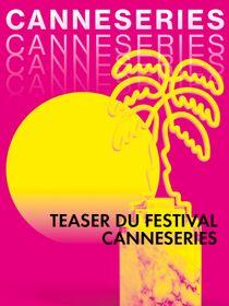Teaser festival Canneséries