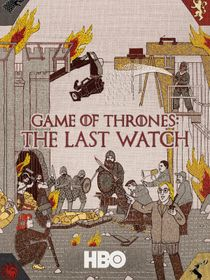 Game Of Thrones : The Last Watch