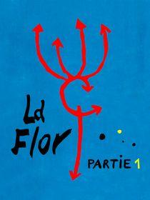 La flor : partie 1