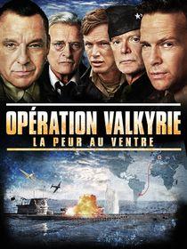 Opération Valkyrie : La peur au ventre