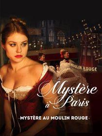 Mystère au Moulin Rouge
