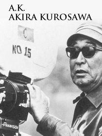 A.K. : Akira Kurosawa