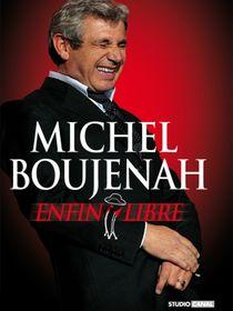 Michel Boujenah : Enfin libre : Michel Boujenah : E