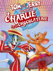 Tom et Jerry au pays de Charlie et la chocolaterie
