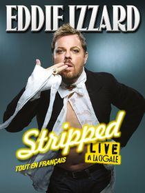 Eddie Izzard : Stripped : tout en français ! : Eddie Izzard