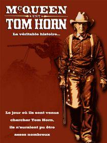Tom Horn, sa véritable histoire