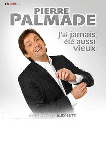 Pierre Palmade : J'ai jamais été aussi vieux