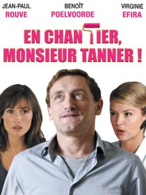 En chantier, monsieur Tanner