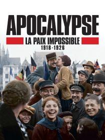Apocalypse : la paix impossible, 1918-1926
