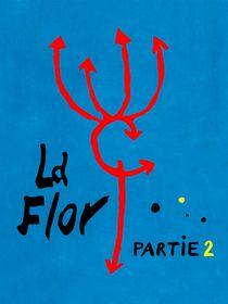 La flor : partie 2