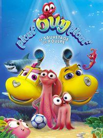 Plouf Olly Plouf : le sauvetage de Poulpe
