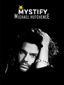 Mystify : Michael Hutchence