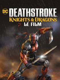 Deathstroke : Knights & Dragons