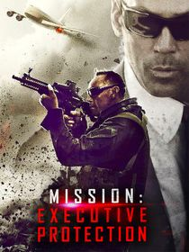 Mission : Executive Protection