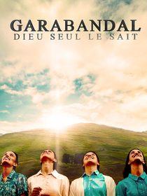 Garabandal, Dieu seul le sait