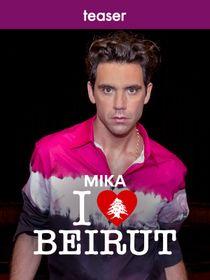 Teaser - Mika : I Love Beirut
