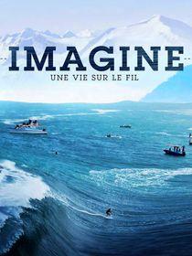 La nuit de la glisse : Imagine, une vie sur le fil