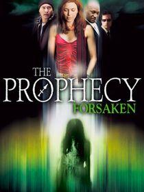 The Prophecy : Forsaken