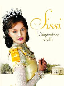 Sissi, l'impératrice rebelle