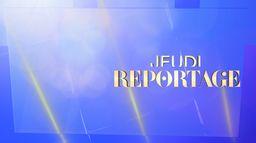 Jeudi reportage