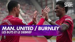 Les buts et le debrief de Manchester United / Burnley : Premier League
