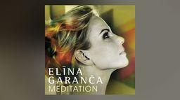 Elīna Garanča - Meditation