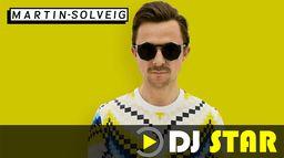 DJ STAR : MARTIN SOLVEIG