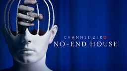 Channel Zero : No-End House