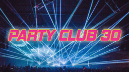 PARTY CLUB 30
