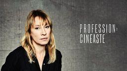 Profession : cinéaste