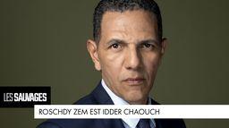 Roschdy Zem est... Idder Chaouch