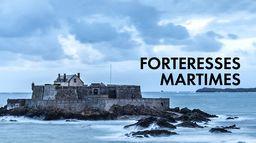 Les forteresses maritimes
