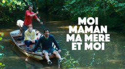Moi, Maman, ma mère et moi