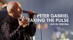 Peter Gabriel : Taking the Pulse, Live in Verona