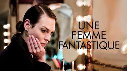 Une femme fantastique