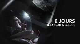 8 jours de la Terre à la Lune