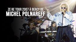 Ze re tour 2007 à Bercy de Michel Polnareff : Concert