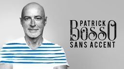 Patrick Bosso : Sans accent