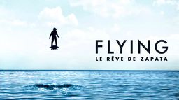 Flying : le rêve de Zapata