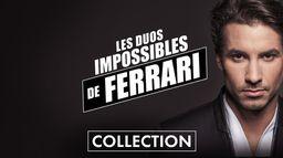Les Duos impossibles de Ferrari