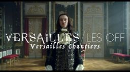 Versailles les OFF - Les grands chantiers